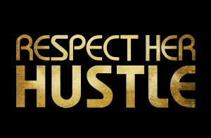 For more information about Respect HER Hustle, please visit www ...