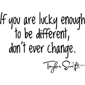 Taylor Swift Quote - Different