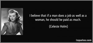 believe that if a man does a job as well as a woman he should be paid