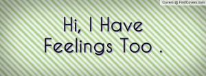 hi,_i_have_feelings-82308.jpg?i