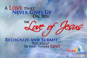 The Love of JESUS Always for me!