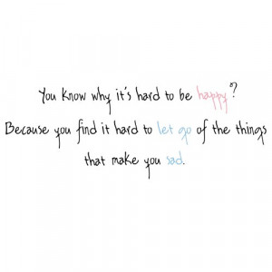happy, let go, quotes, sad, text