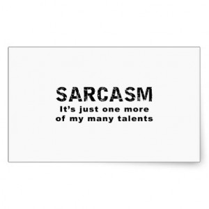 sarcasm_funny_sayings_and_quotes_sticker ...