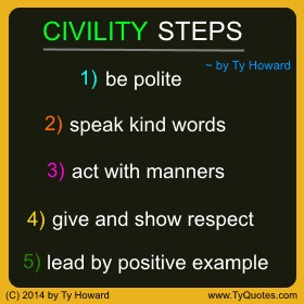 Ty Howard on Civility, Quotes for Civility, Quotes on Civility, Quotes ...