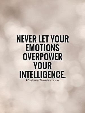 Emotion Quotes Intelligence Quotes Self Control Quotes