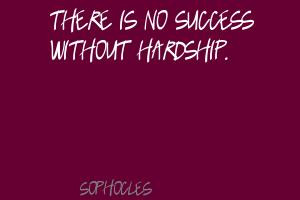 Quotes About Success And Hardships ~ Famous quotes about 'Hardship ...