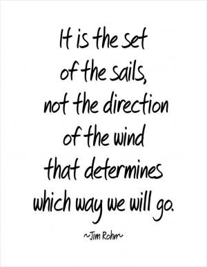It is the set of the sails, not the direction of the wind that ...