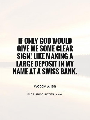Funny Quotes God Quotes Money Quotes Sign Quotes Woody Allen Quotes