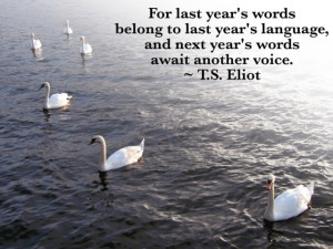 these words of truth from t s eliot give me