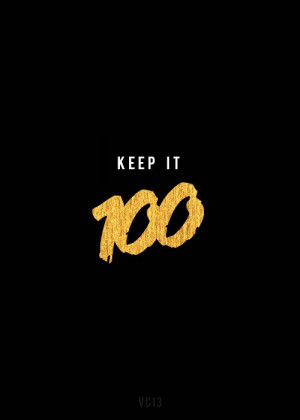 keep it one hundred