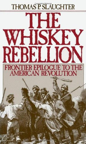 "Start by marking ""The Whiskey Rebellion: Frontier Epilogue to the ..."
