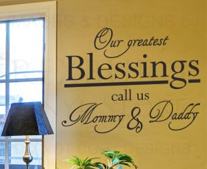 ... -Quote-Sticker-Vinyl-Art-Our-Greatest-Blessings-Mommy-and-Daddy-F10