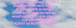 The Days Were Crazy That People Think Best Friends