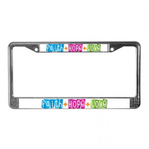Christ Gifts > Christ Auto > Faith Hope Love License Plate Frame