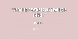 quote-Eva-Green-my-father-is-swedish-and-my-mother-106860.png