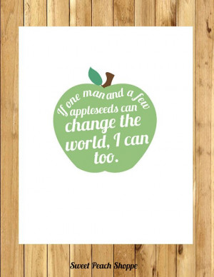 Johnny Appleseed quote art inspirational by SweetPeachShoppe, $5.00
