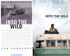 Into the Wild, by Jon Krakauer, is an example of a book whose film ...