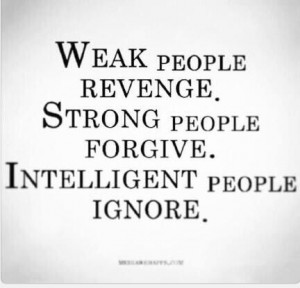 dont believe in holding grudges