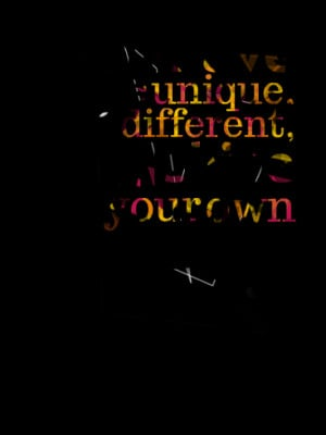 Quotes Picture: you have to be unique, and different, and shine in ...