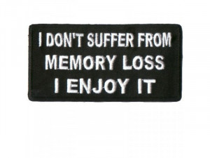 DON'T SUFFER FROM MEMORY LOSS Embroidered Motorcycle MC Biker Patch ...