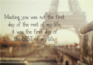 you was not the first day of the rest of my life; it was the first day ...
