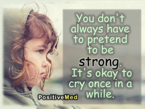 you+don't+always+have+to+pretend+to+be+strong....jpg