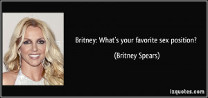 Britney: What's your favorite sex position? - Britney Spears