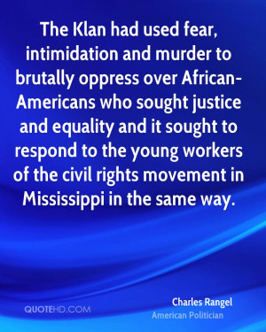 The Klan had used fear, intimidation and murder to brutally oppress ...