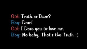dare you to love me no body thats the truth love quote