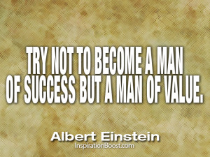 121-Try-not-to-become-a-man-of-success-but-a-man-of-value.png