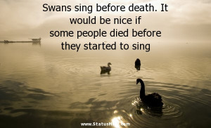 ... died before they started to sing - Sarcastic Quotes - StatusMind.com