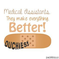 Medical Assistant Quotes and Sayings | Medical Assistants.. They make ...