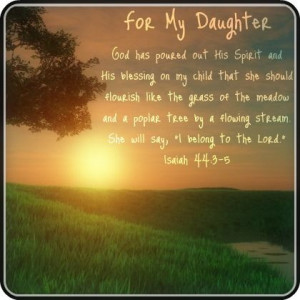 For My Daughter. Isaiah 44:3-5