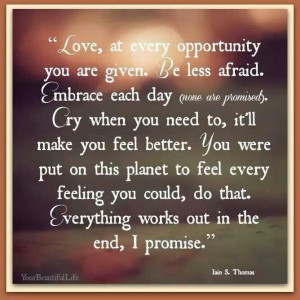 ... every opportunity...embrace everyday. #quotes#inspuration#life#grief