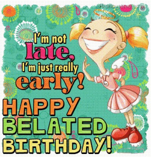 Belated Birthday Wishes...