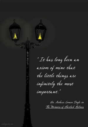 Sherlock Holmes (Sir Arthur Conan Doyle) quote || It's always the ...