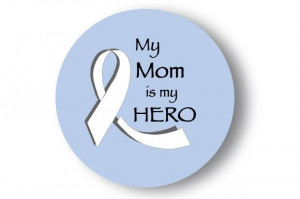 Cancer Hero Button - White/Clear (Lung Cancer) - Mom
