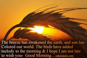 ... to the morning & I hope I am not late to wish you- Good Morning