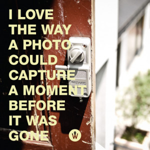 Quotes About Capturing the Moment