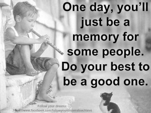 Be a Good Memory to Others
