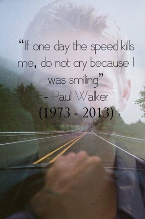 Rip Paul Walker Quotes