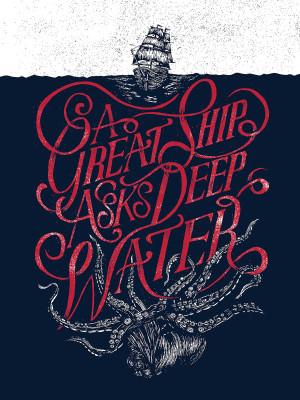 great ship asks deep water -George Herbert motivational ...