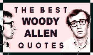 If you want to make God laugh, tell him about your plans. Woody Allen