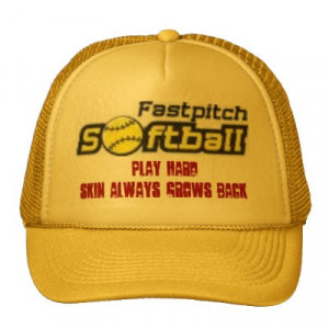 fastpitch softball sayings