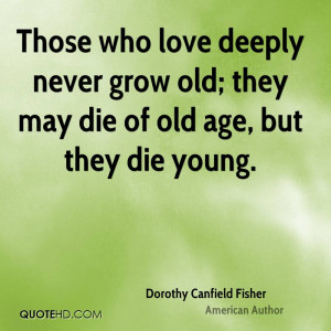 never grow old they may die of old age but they die young quotes image