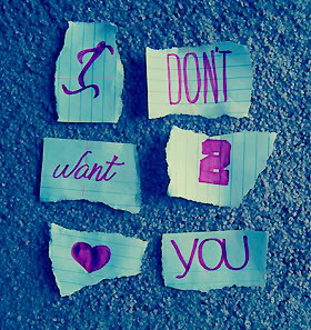 Dont Want To Love You Quotes & Sayings