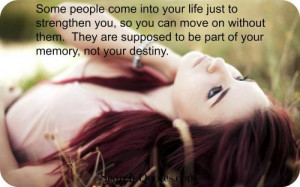... them. They are supposed to be part of your memory, not your destiny