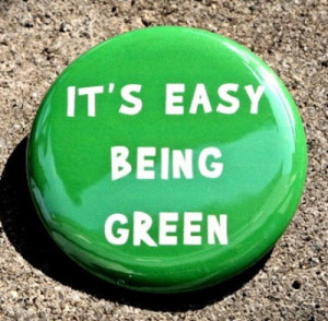 It's Easy Being Green Button Pin Badge from theangryrobot