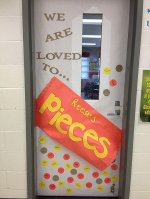 to... Pieces! Reese's Pieces Classroom door decoration for Valentines ...