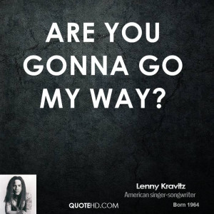 Lenny Kravitz Quote From